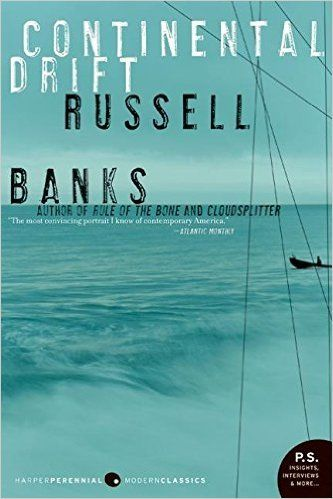 Continental Drift, by Russell Banks