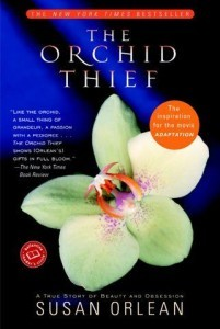 The Orchid Thief, by Susan Orlean