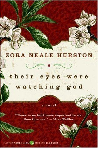 Their Eyes Were Watching God, by Zora Neale Hurston