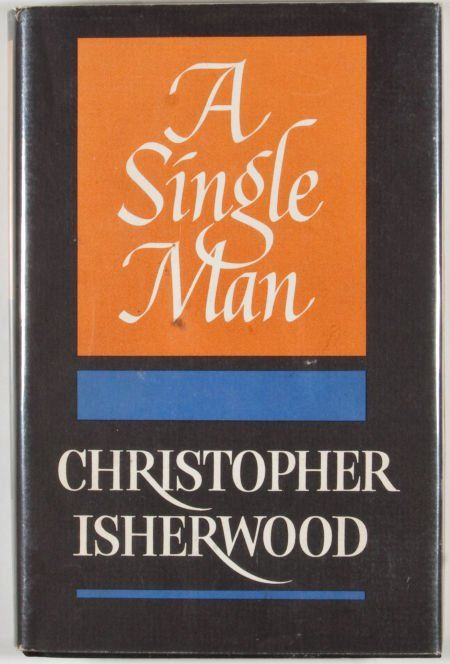 A Single Man, by Christopher Isherwood