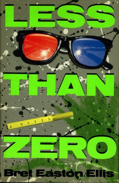 Less Than Zero, by Bret Easton Ellis