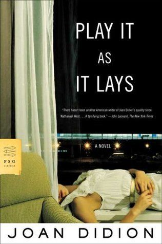 Play It as It Lays, by Joan Didion