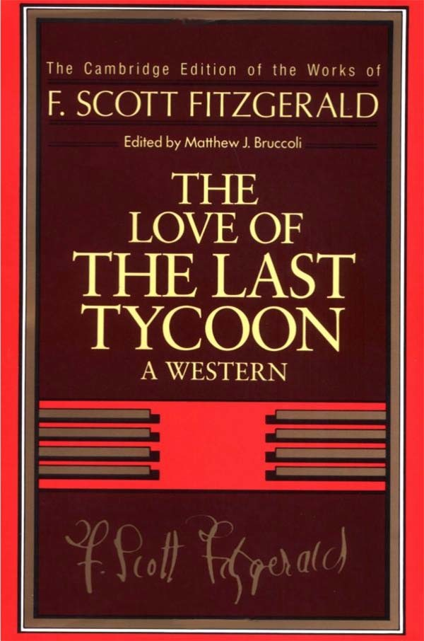The Love of the Last Tycoon, by F. Scott Fitzgerald